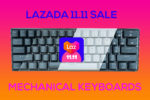 Lazada 11.11 Biggest One Day Sale 2019 – Mechanical Keyboards Sale!